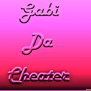 Gabi da Cheater !